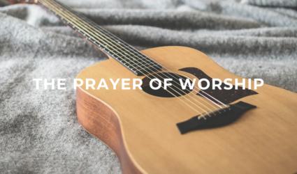 The Prayer of Worship