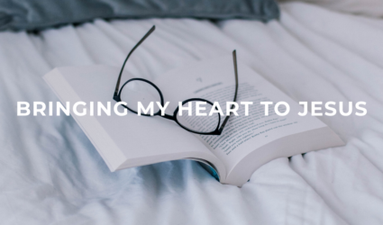 Bringing My Heart to Jesus