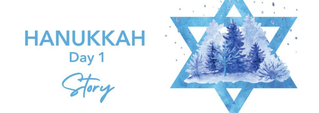 Hanukkah Day 1: Story