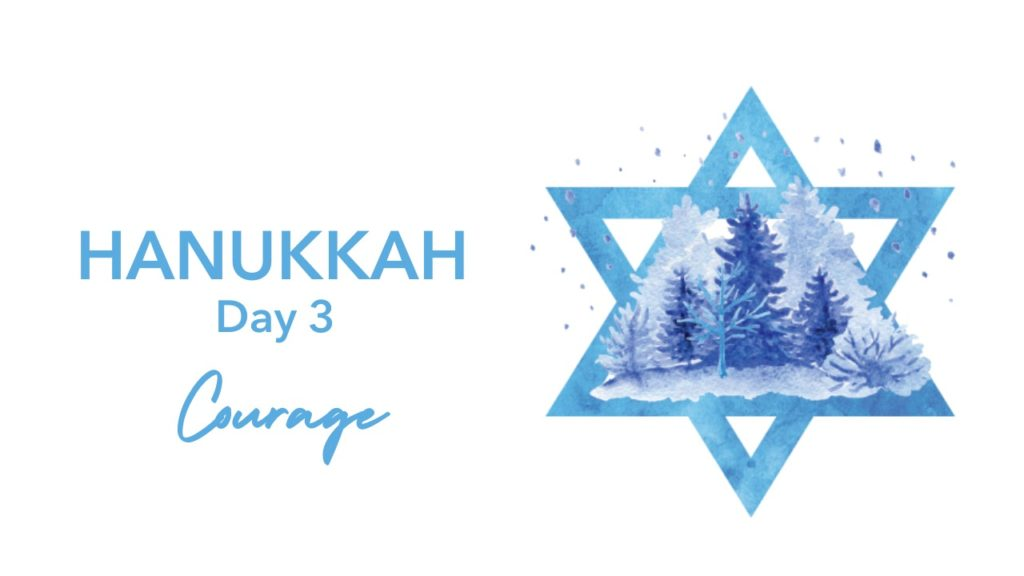 Hanukkah Day 3 Courage